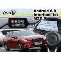 Quality Android 6.0 Multimedia Video Interface for Mazda 6 Wagon 2014-2018 Car MZD Connect System , GPS navigation Mirrorlink for sale