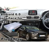 Quality Android 6.0 GPS navigation video interface for Mazda 3 Sedan 2014-2018 Google play store/wifi for sale