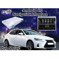 Quality Android 6.0 Lexus IS car Video Interface suit for 2012-2017 Mouse Version Built in GPS Navigaiton for sale