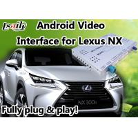 Quality Android 6.0 Lexus NX Video Interface with GPS Navigation Mirrorlink BT WIFI for sale