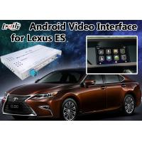 Quality Android 6.0 Lexus Car Video Interface suit for ES 2012-2017 with Mirrorlink Cast Screen for sale