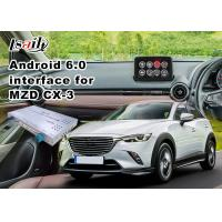 Quality Android 6.0 Multimedia Video Interface for Mazda CX-3 2014-2018 with knob control Google for sale