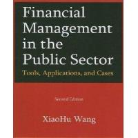 Financial Managmenet In The Public Sector Tools Applications And Cases from M.E.Sharpe
